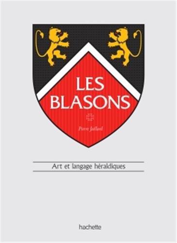 Les blasons: Art et langage héraldiques