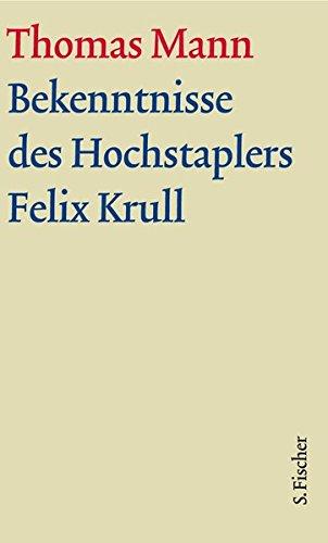 Thomas Mann Große kommentierte Frankfurter Ausgabe: Bekenntnisse des Hochstaplers Felix Krull: Text und Kommentarband in einer Kassette