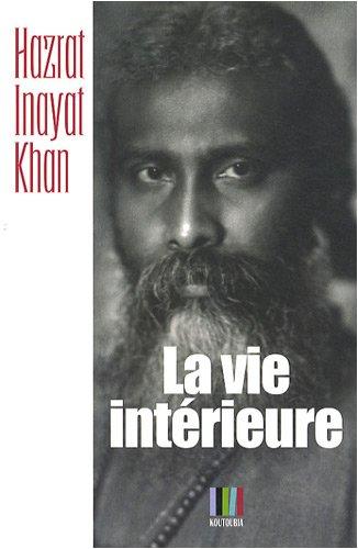 La Vie intérieure par Hazrat Inayat Khan