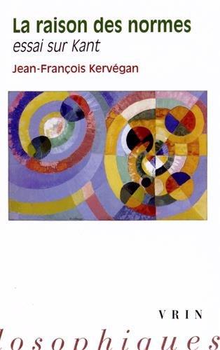 La raison des normes: Essai sur Kant