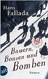 Bauern, Bonzen und Bomben: Roman (fallada) von Hans Fallada ( 23. Mai 2011 )