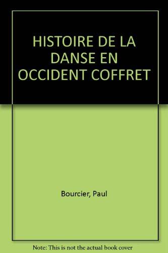 HISTOIRE DE LA DANSE EN OCCIDENT COFFRET