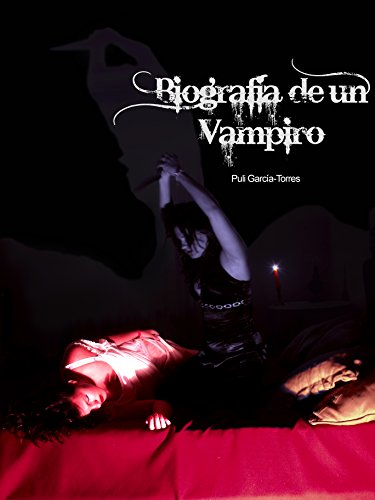 Biografía de un vampiro (La historia inconexa nº 1) por Puli García Torres