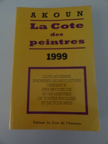La cote des peintres : Edition 1999