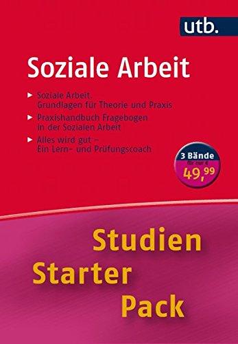 Studien-Starter-Pack Soziale Arbeit: Dreibändige Handbibliothek für die erste Phase des Studiums (UTB-Studien-Starter-Packs, Band 4286)