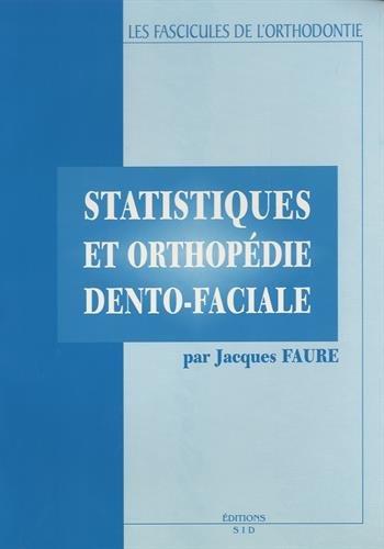 Statistiques et orthopédie dento-faciale par Jacques Faure