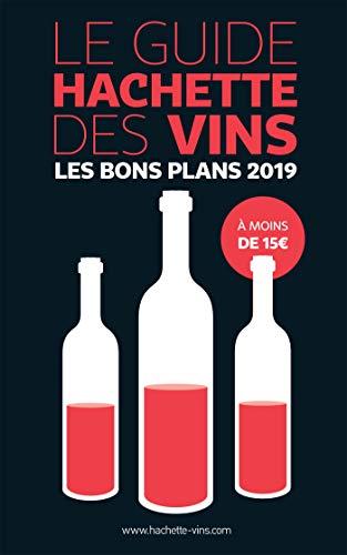 Guide Hachette des vins 2019 les bons plans à moins de 15 euros par Collectif
