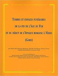 Tombes et espaces funéraires de la fin de l'âge du Fer et du début de l'époque romaine à Nîmes (Gard)