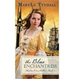 [ THE BLUE ENCHANTRESS (CHARLES TOWNE BELLES #02) ] by Tyndall, MaryLu ( Author) Aug-2013 [ Paperback ]