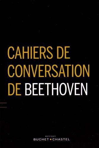 Cahiers de conversation de Beethoven (1819-1827) par Jacques-Gabriel Prod'homme, Nathalie Krafft