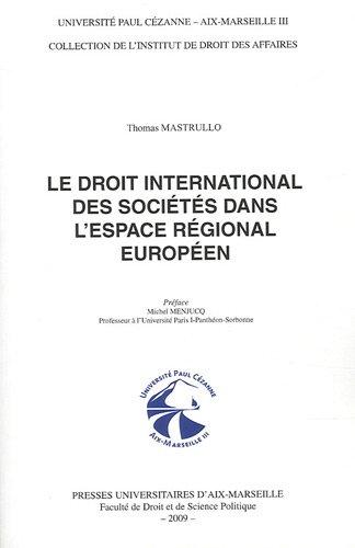 Le droit international des sociétés dans l'espace régional européen
