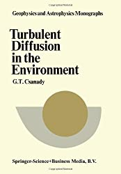 Turbulent Diffusion in the Environment (Geophysics and Astrophysics Monographs)