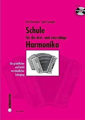 Schule für die drei- und vierreihige Steirische Harmonika: Ein gründlicher und leicht verständlicher Lehrgang. steirische Harmonika. Ausgabe mit CD.