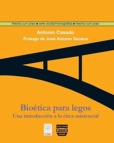 Bioética Para Legos (Theoria cum Praxi. Serie Studia)