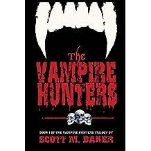 The Vampire Hunters by Scott M. Baker (2014-02-16)