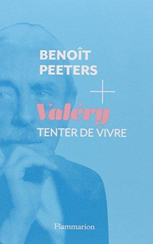 Valéry, Tenter de vivre