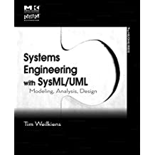 [Systems Engineering with SysML/UML: Modeling, Analysis, Design] (By: Tim Weilkiens) [published: April, 2008]