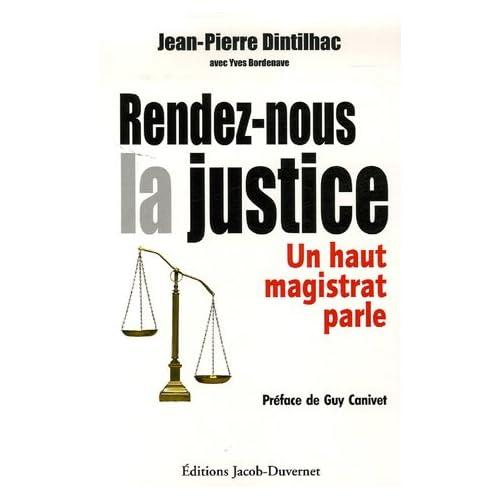 Rendez-nous la justice : Un haut magistrat parle