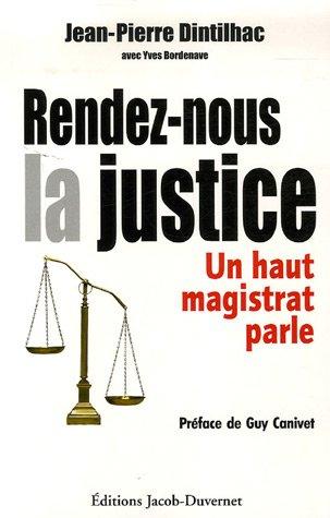 Rendez-nous la justice : Un haut magistrat parle par Jean-Pierre Dintilhac