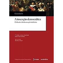 A Invenção Democrática. Os Limites da Dominação Totalitária (Em Portuguese do Brasil)