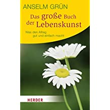Das große Buch der Lebenskunst: Was den Alltag gut und einfach macht (German Edition)