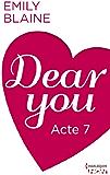 Dear You - Acte 7 (HQN)