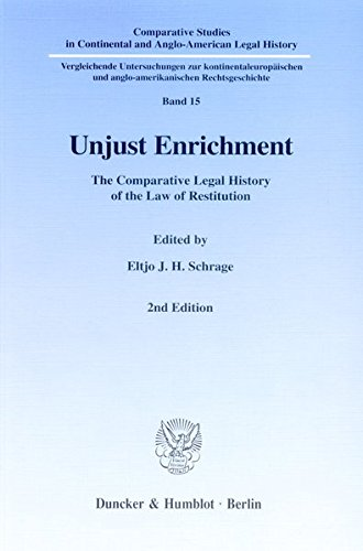 Unjust Enrichment.: The Comparative Legal History of the Law of Restitution. (Comparative Studies in Continental and Anglo-American Legal History)