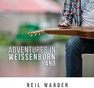 Adventures in Weissenborn Land