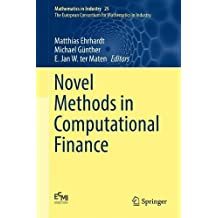 Novel Methods in Computational Finance (Mathematics in Industry, Band 25)