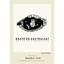 Death Or Australia (Dead Men's Teeth Book 8)