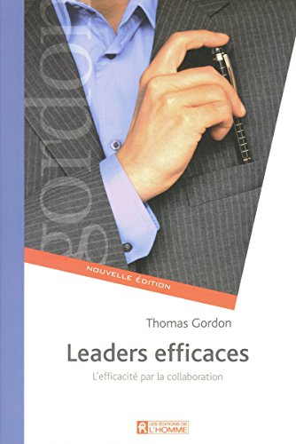 LEADERS EFFICACES NE - COMMUNICATION ET PERFORMANCE EN EQUIPE par Collectif