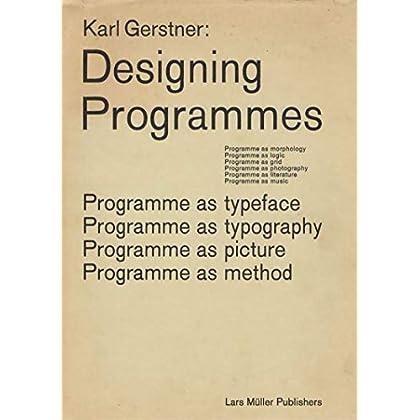 Karl Gerstner Designing Programmes