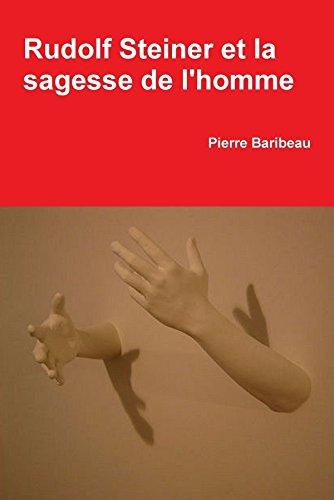 Rudolf Steiner et la sagesse de l'homme par Pierre Baribeau