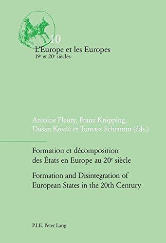 Formation Et Décomposition Des États En Europe Au Xxe Siècle / the Formation and Disintegration of European States in the 20th Century