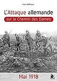 L'attaque allemande sur le Chemin des Dames: Mai 1918
