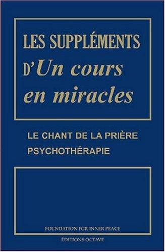 Les supplments d'Un cours en miracles - Le chant de la prire, Psychothrapie