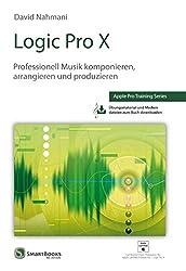 Logic Pro X: Professionell Musik komponieren, arrangieren und produzieren (German Edition)