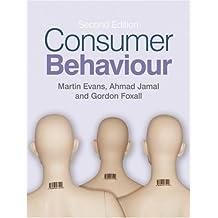 Consumer Behaviour by Evans, Martin M., Foxall, Gordon, Jamal, Ahmad Published by John Wiley & Sons (2009)