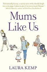 Mums Like Us by Kemp, Laura (February 28, 2013) Paperback