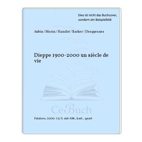 Dieppe 1900-2000, un siècle de vie
