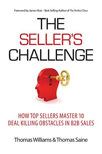 The Seller's Challenge: How Top Sellers Master 10 Deal Killing Obstacles in B2B Sales (English Edition)