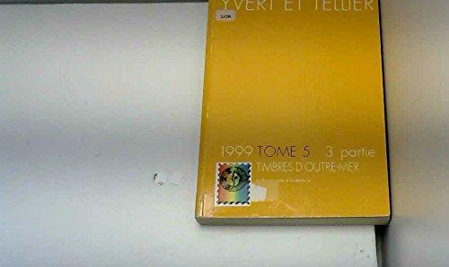 Catalogue Yvert et Tellier de timbres-poste : Tome 5-3, Outre-mer : de la République dominicaine au Guatemala par Yvert & Tellier