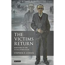 Victims Return, The: Survivors of the Gulag after Stalin