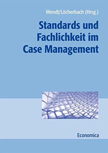 Standards und Fachlichkeit im Case Management (Gesundheitswesen in der Praxis)