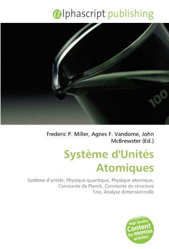 Système d'Unités Atomiques: Système d'unités, Physique quantique, Physique atomique, Constante de Planck, Constante de structure fine, Analyse dimensionnelle
