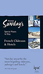 French Châteaux & Hotels (Alastair Sawday's Special Places to Stay)