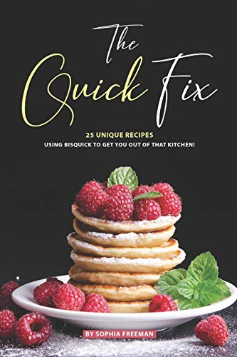 The Quick Fix: 25 Unique Recipes Using Bisquick to Get You Out of that Kitchen! Betty Crocker Pie