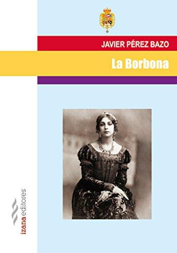 La Borbona (Narrativa nº 17) por JAVIER PÉREZ BAZO