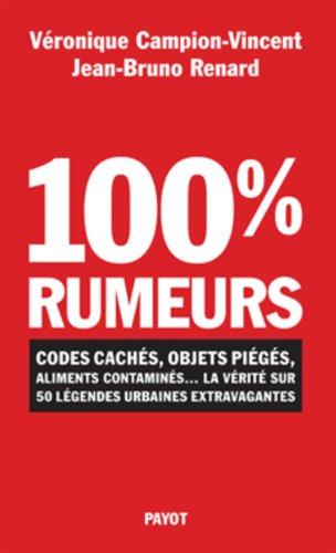 100 % rumeurs : Codes cachés, objets piégés, aliments contaminés... La vérité sur 50 légendes urbaines extravagantes