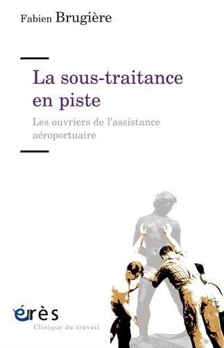 La sous-traitance en piste : Les ouvriers de l'assistance aéroportuaire
